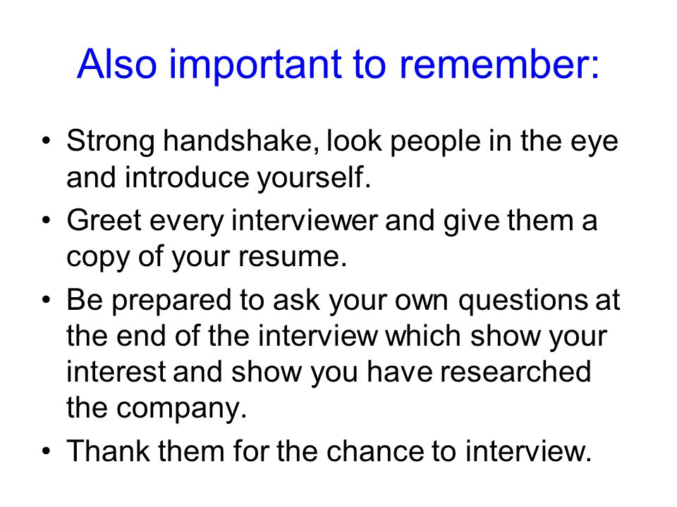 Also important to remember: Strong handshake, look people in the eye and introduce yourself.