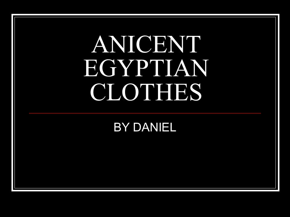 Early Clothes The anicent were one of the first civilisions to were something around them.The first type of clothes came from dried grass or dead animal skin