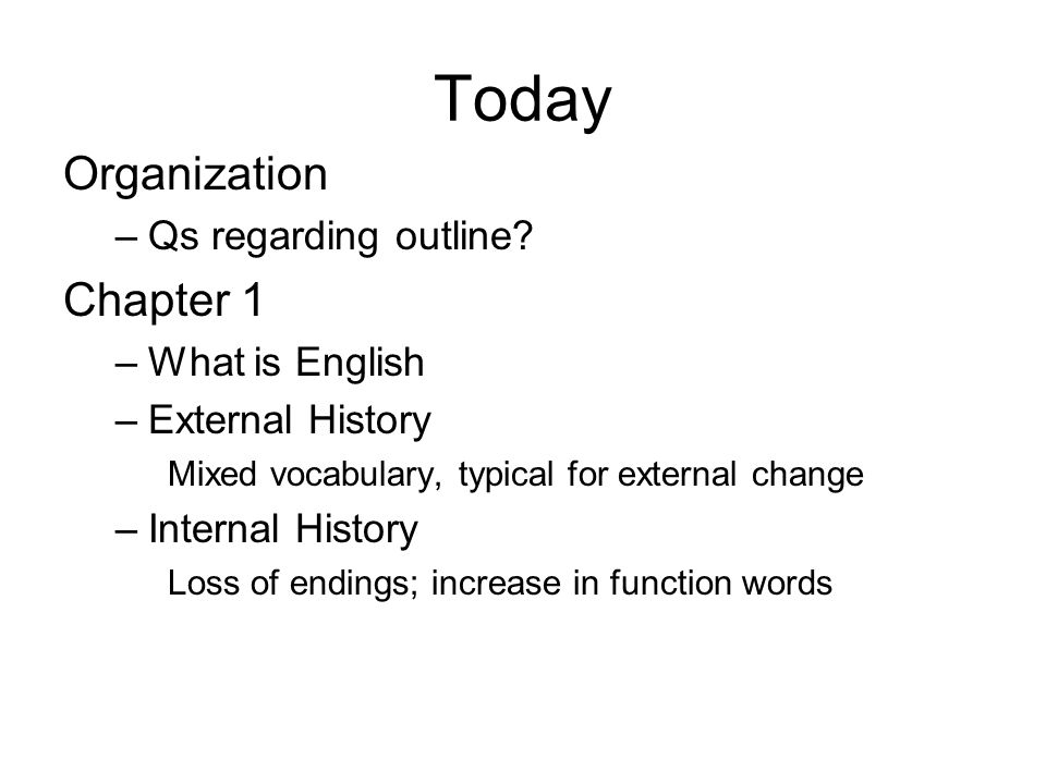 Today Organization –Qs regarding outline.