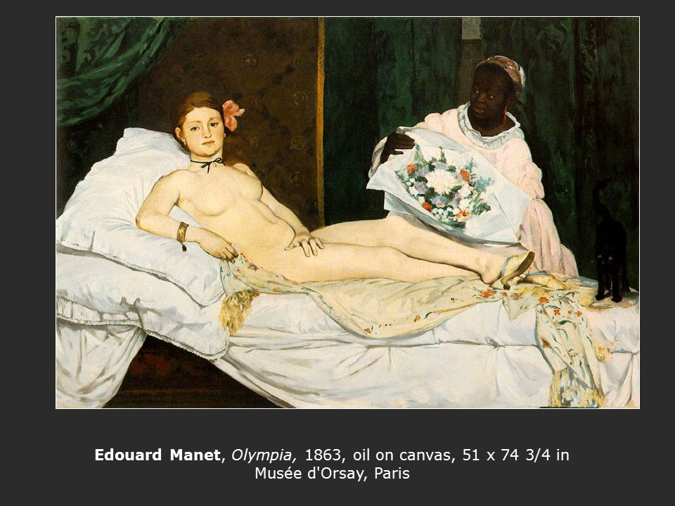 Edouard Manet, Olympia, 1863, oil on canvas, 51 x 74 3/4 in Musée d'Orsay, Paris