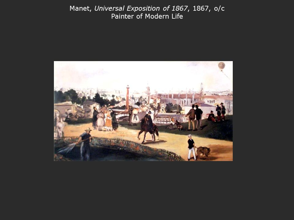Manet, Universal Exposition of 1867, 1867, o/c Painter of Modern Life