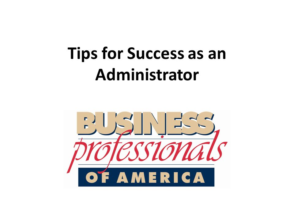 Tips for Success as an Administrator