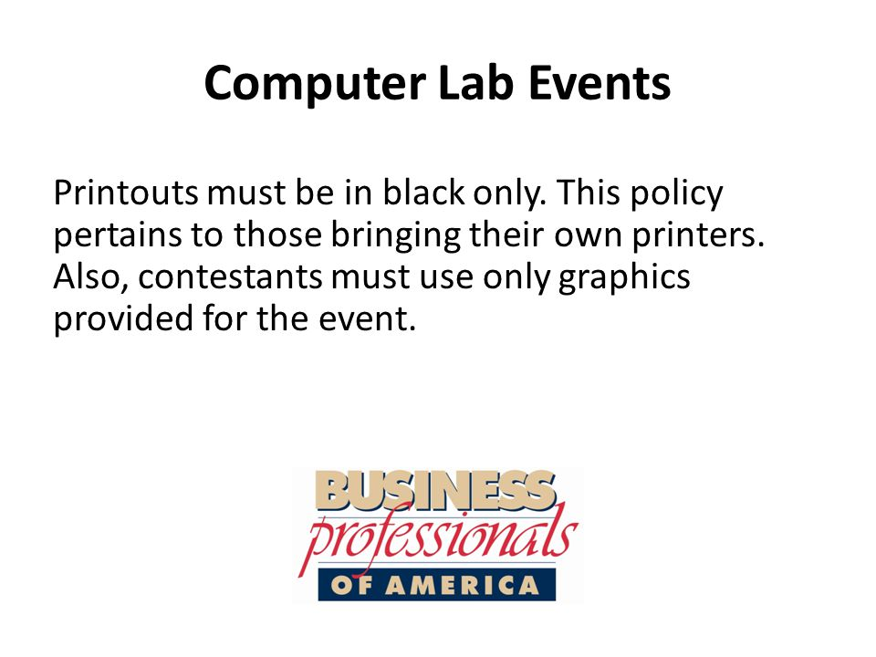 Computer Lab Events Printouts must be in black only.