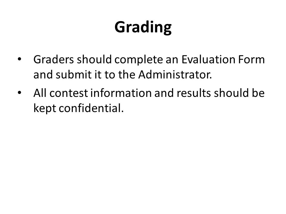 Grading Graders should complete an Evaluation Form and submit it to the Administrator.