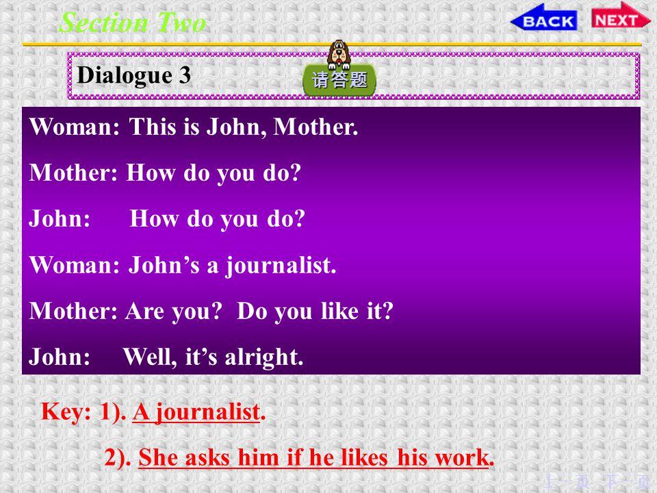 下一页上一页 Dialogue 2 ---What do you do for a living. ---I'm a journalist.