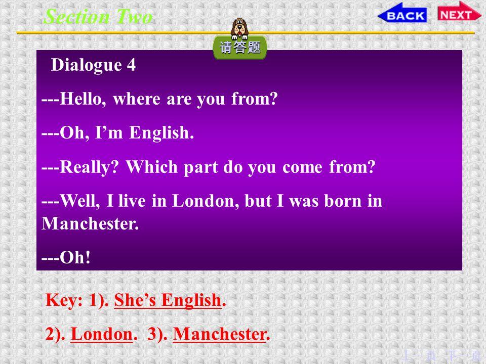 下一页上一页 Dialogue 3 Woman: This is John, Mother. Mother: How do you do.