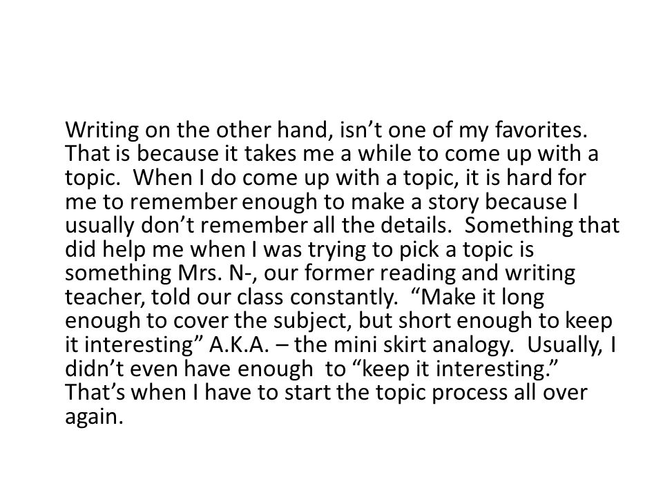 Writing on the other hand, isn't one of my favorites.