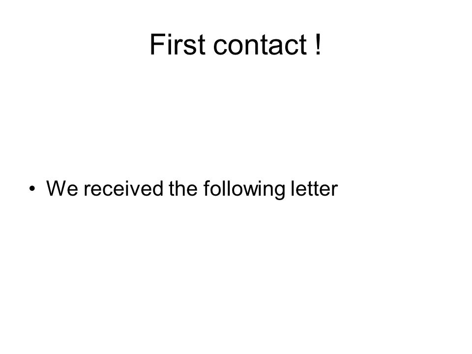First contact ! We received the following letter