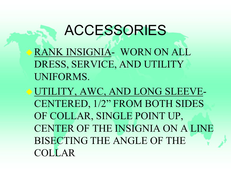 ACCESSORIES u RANK INSIGNIA- WORN ON ALL DRESS, SERVICE, AND UTILITY UNIFORMS.