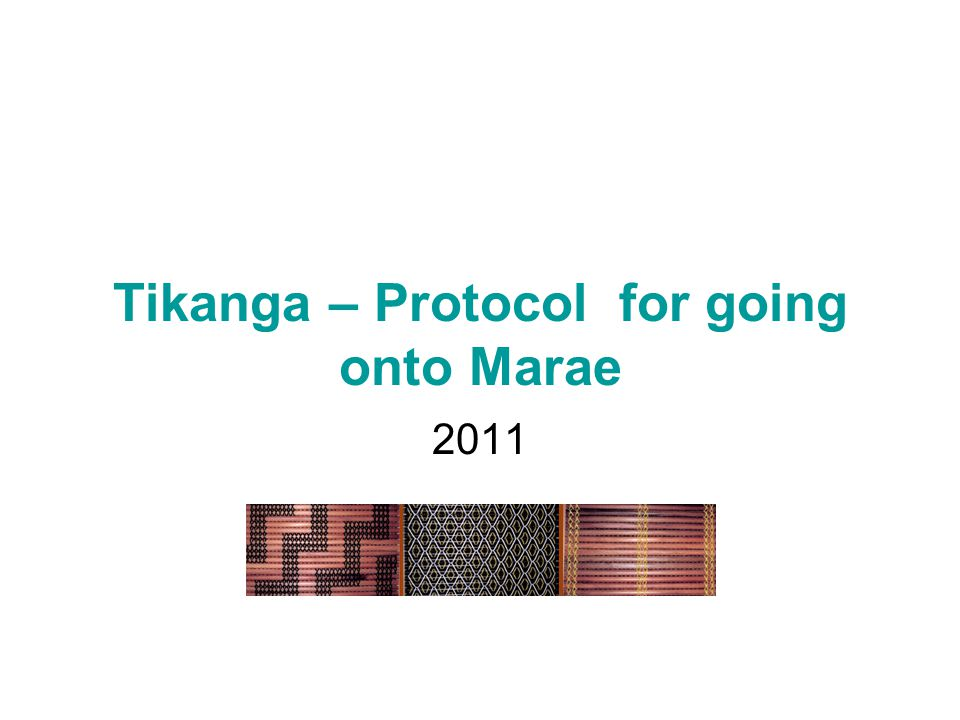 Tikanga – Protocol for going onto Marae 2011