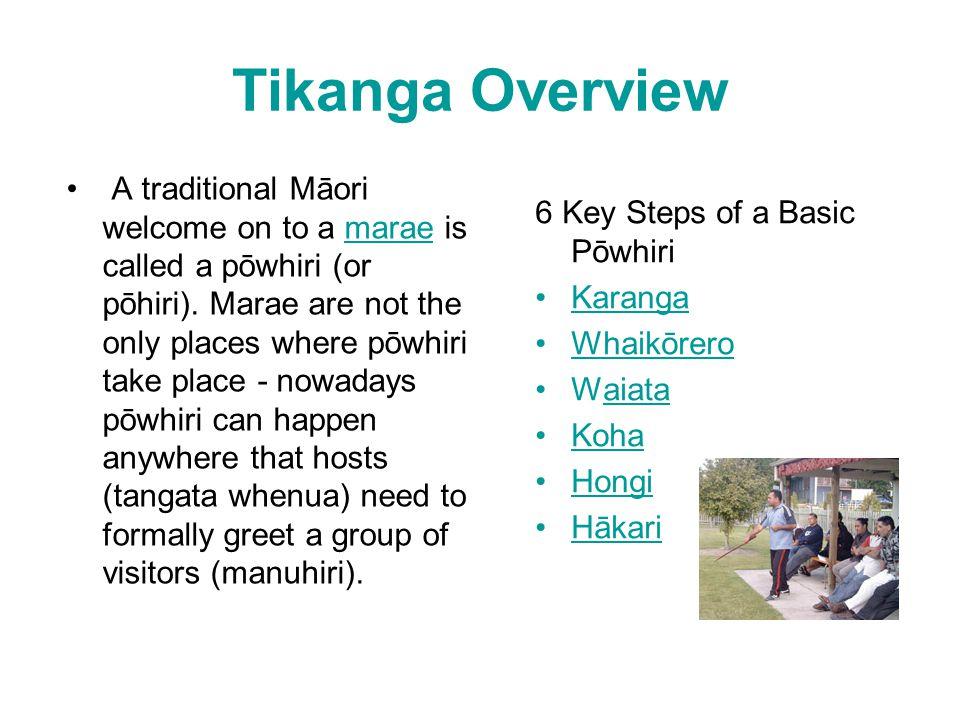 Tikanga Overview 6 Key Steps of a Basic Pōwhiri Karanga Whaikōrero Waiataaiata Koha Hongi Hākari A traditional Māori welcome on to a marae is called a pōwhiri (or pōhiri).