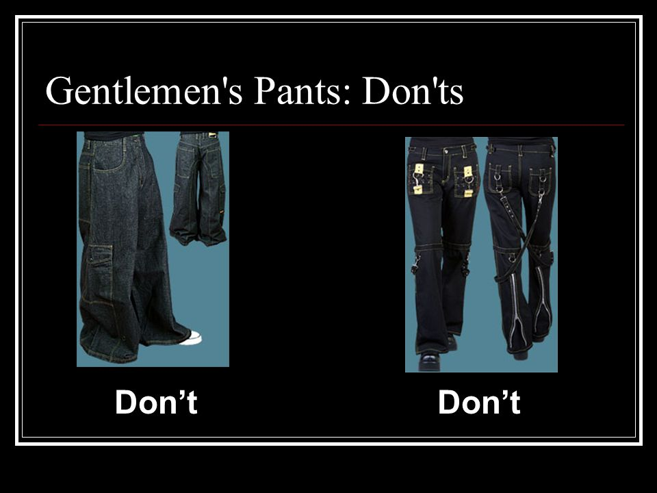 Gentlemen s Pants: Don ts Don't