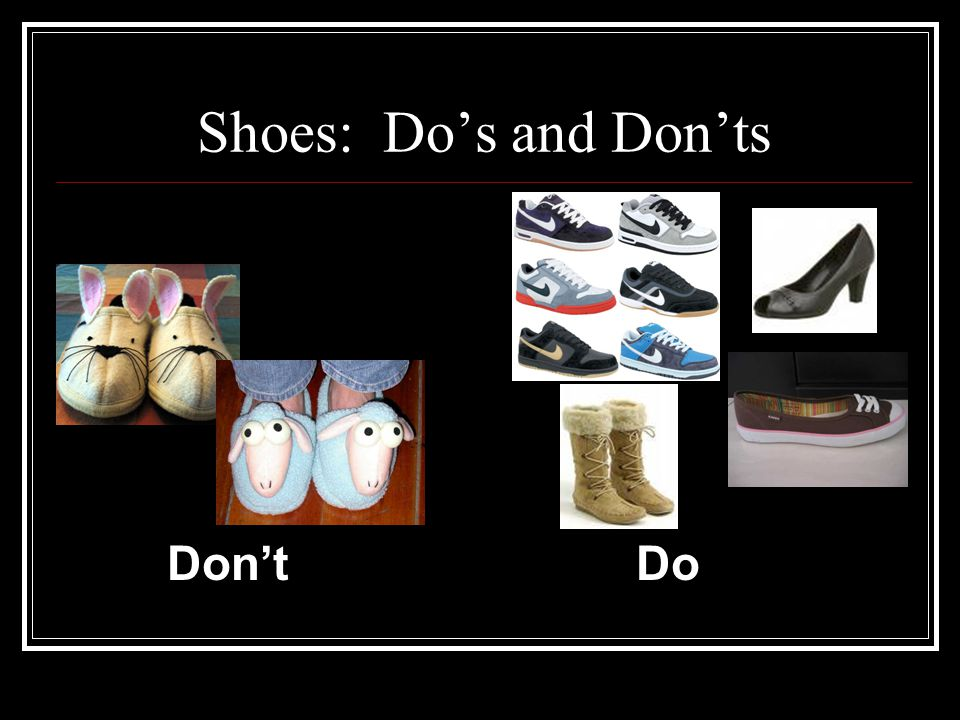 Shoes: Do's and Don'ts Don'tDo