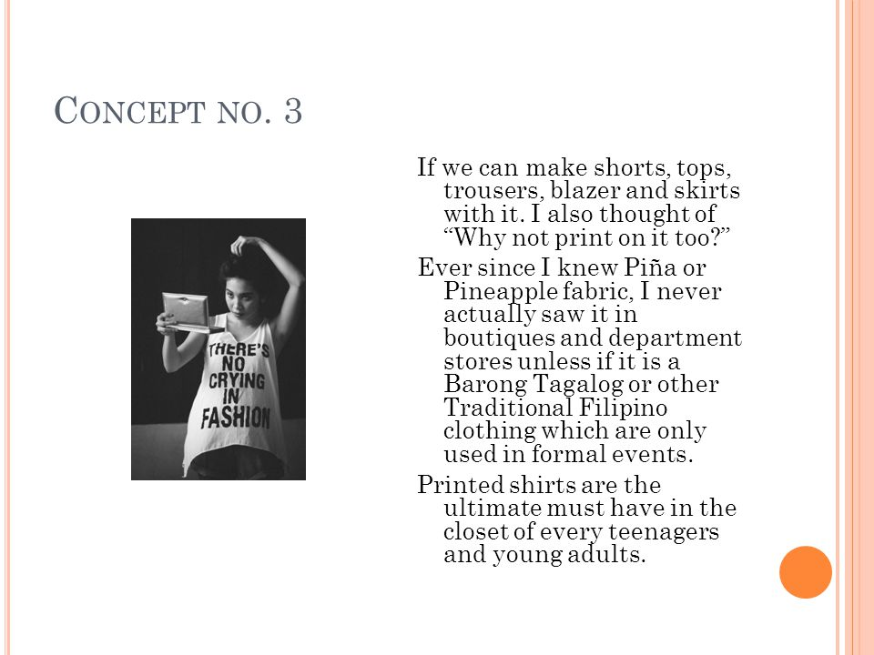 C ONCEPT NO. 3 If we can make shorts, tops, trousers, blazer and skirts with it.