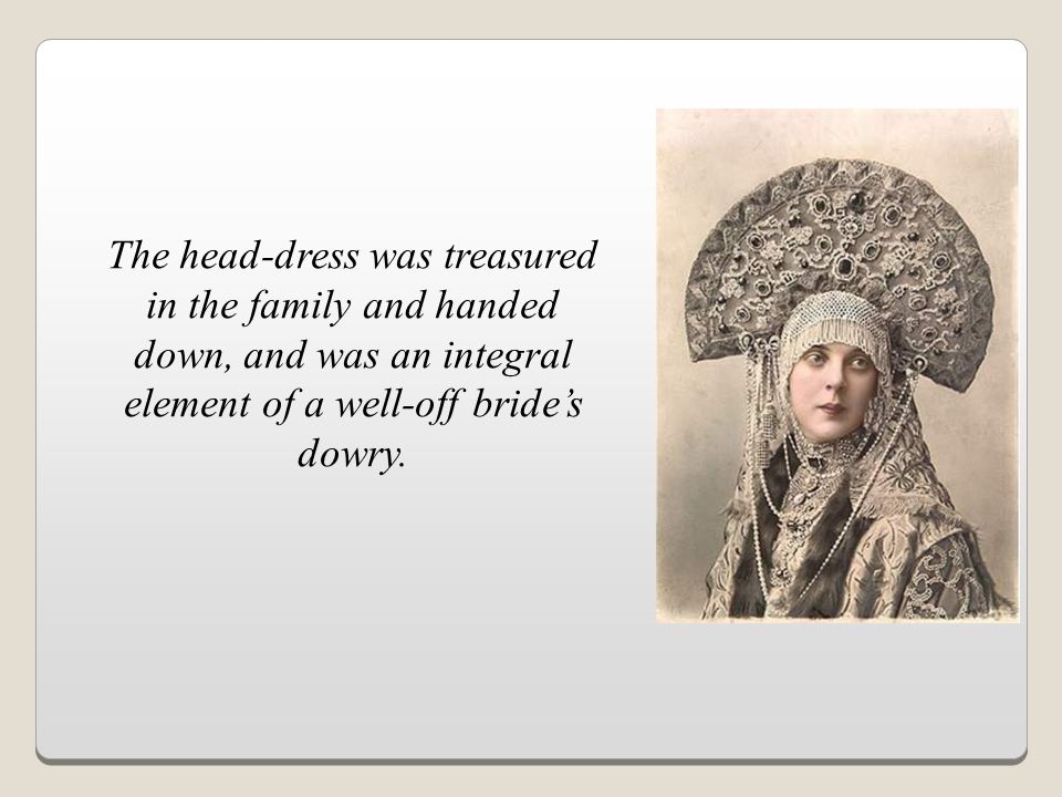 The head-dress was treasured in the family and handed down, and was an integral element of a well-off bride's dowry.