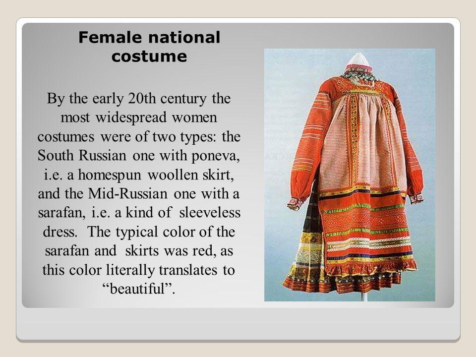 In winter, Russians wore the fur coat (shuba) and wool felt footwear (valenki).