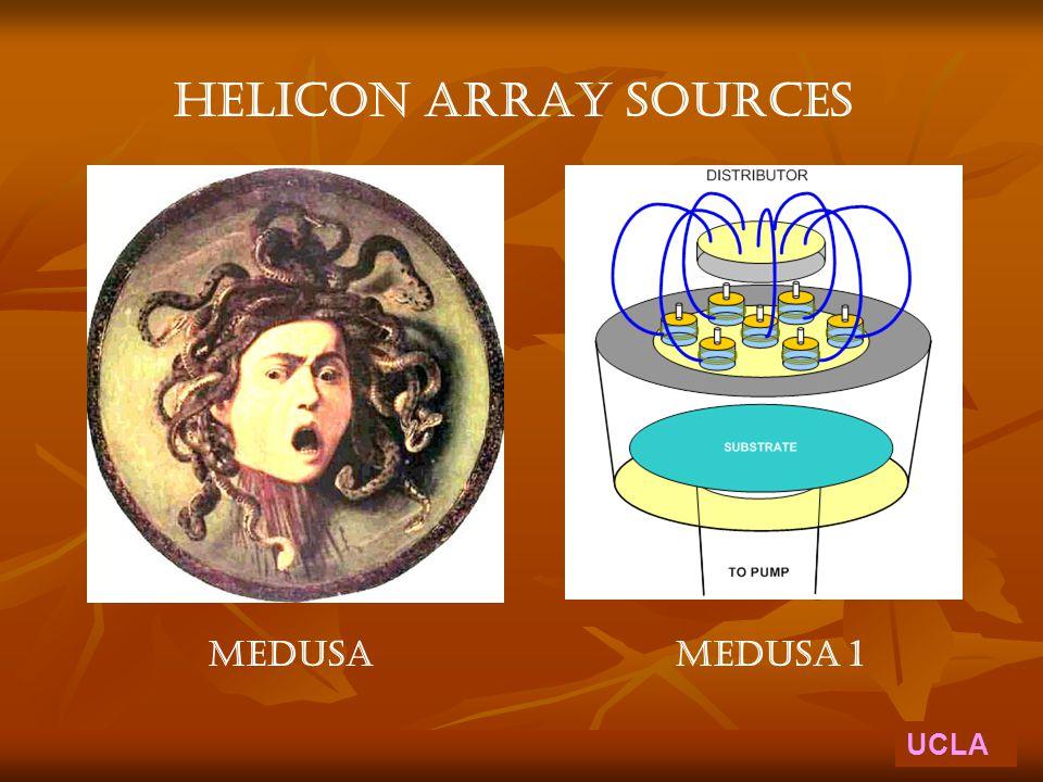 UCLA helicon ARRAY sources MEDUSAMEDUSA 1