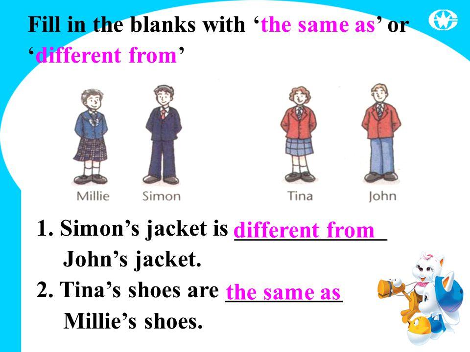 1. Simon's jacket is _____________ John's jacket.