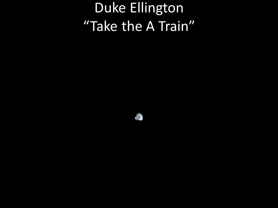 Duke Ellington Take the A Train