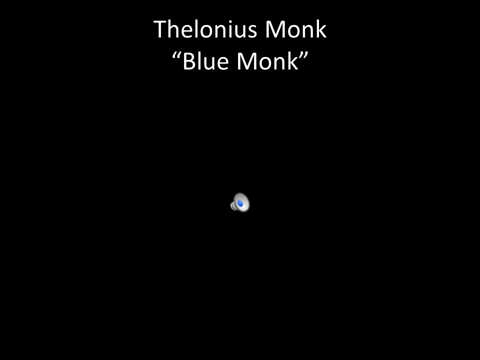 Thelonius Monk Blue Monk