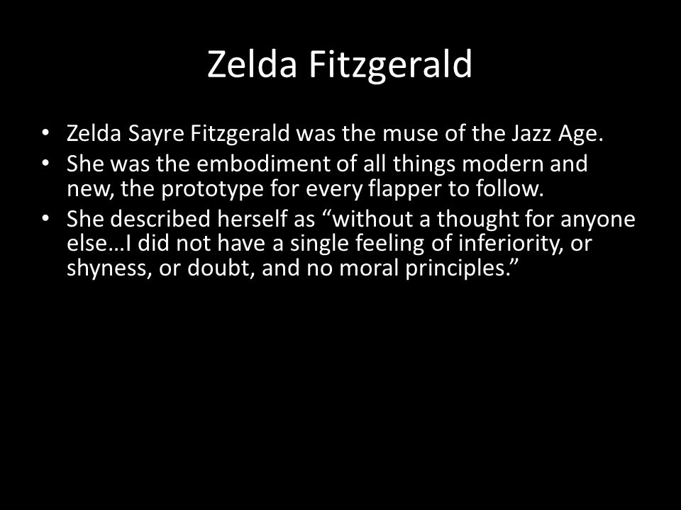 Zelda Fitzgerald Zelda Sayre Fitzgerald was the muse of the Jazz Age.