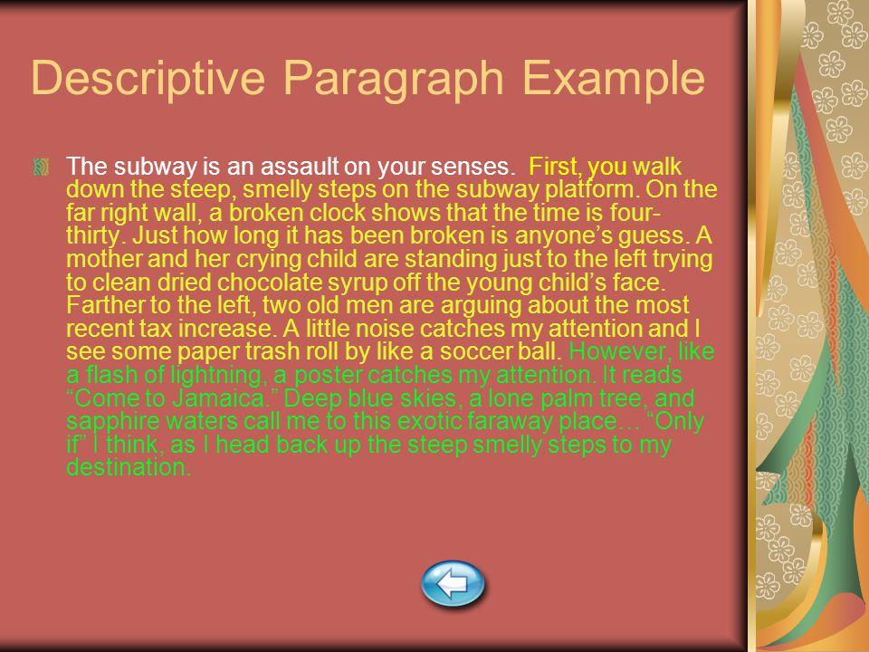 Descriptive Paragraph Example The subway is an assault on your senses.