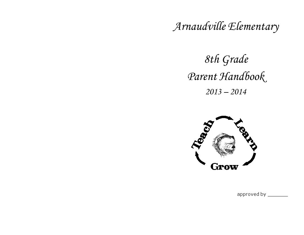 Arnaudville Elementary 8th Grade Parent Handbook 2013 – 2014 approved by _______