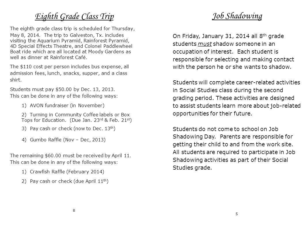 Eighth Grade Class Trip The eighth grade class trip is scheduled for Thursday, May 8, 2014.