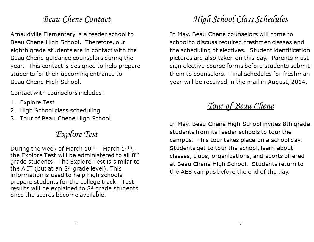 Beau Chene Contact Arnaudville Elementary is a feeder school to Beau Chene High School.