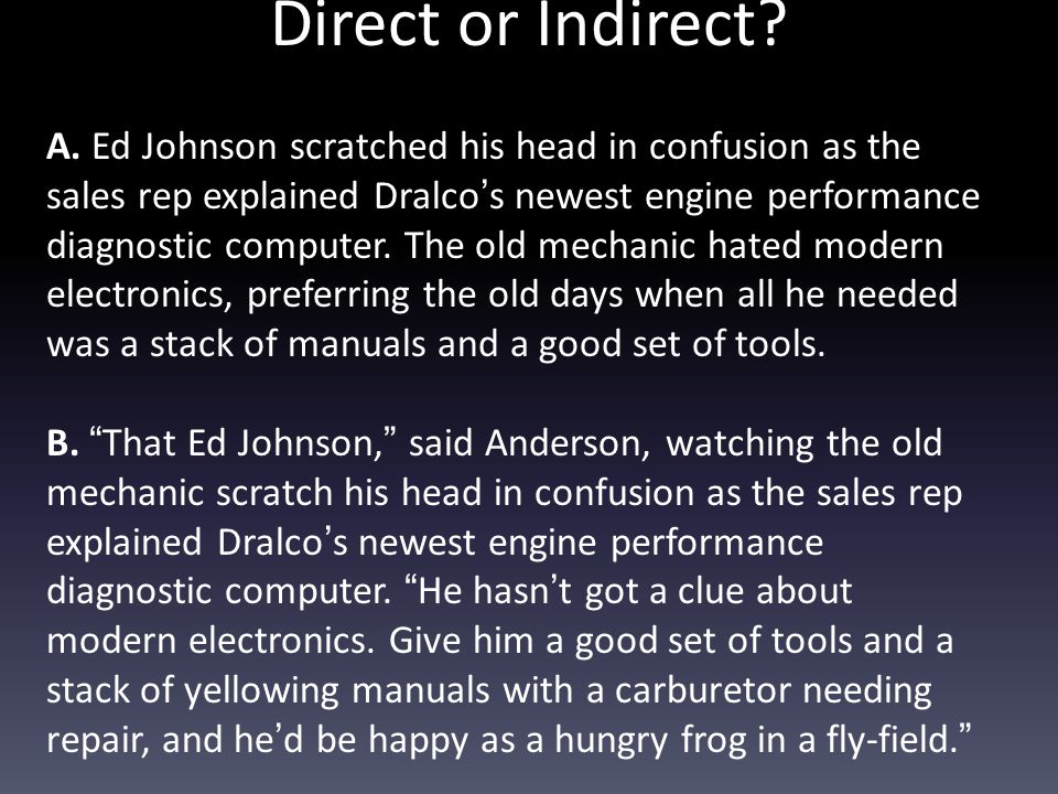 Direct or Indirect? A. Ed Johnson scratched his head in confusion as the sales rep explained Dralco's newest engine performance diagnostic computer. T