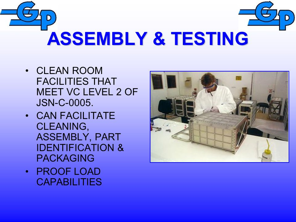 ASSEMBLY & TESTING CLEAN ROOM FACILITIES THAT MEET VC LEVEL 2 OF JSN-C-0005.