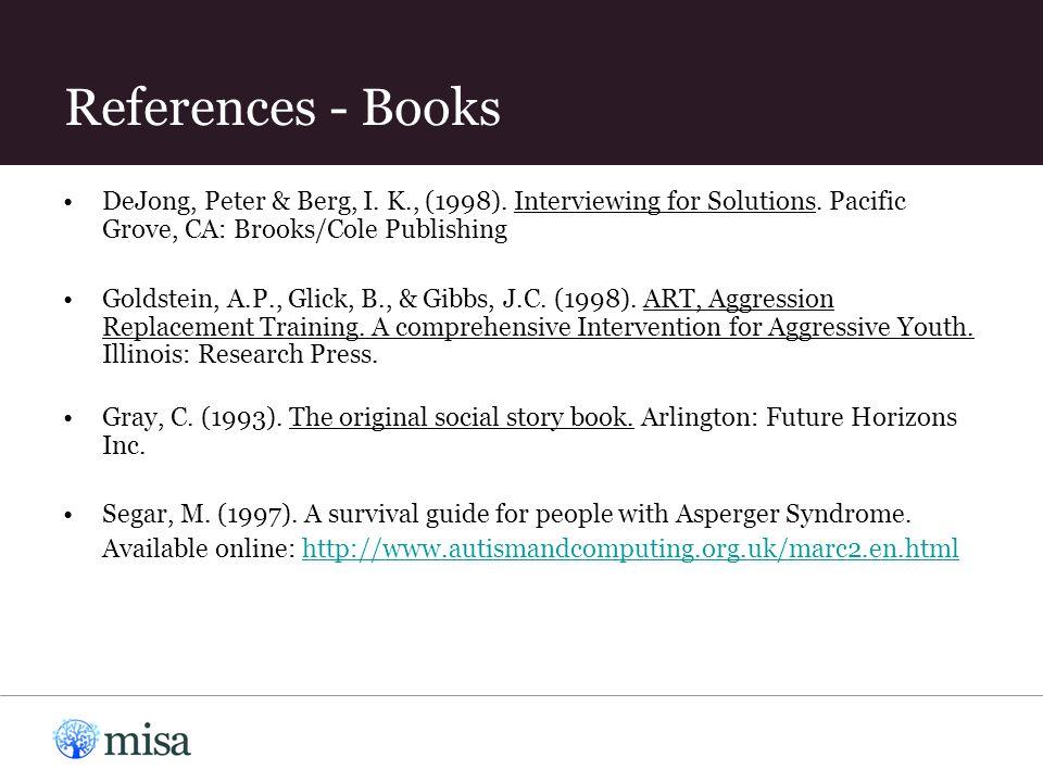 References - Books DeJong, Peter & Berg, I. K., (1998).