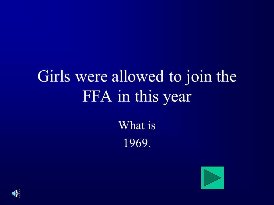Girls were allowed to join the FFA in this year What is 1969.