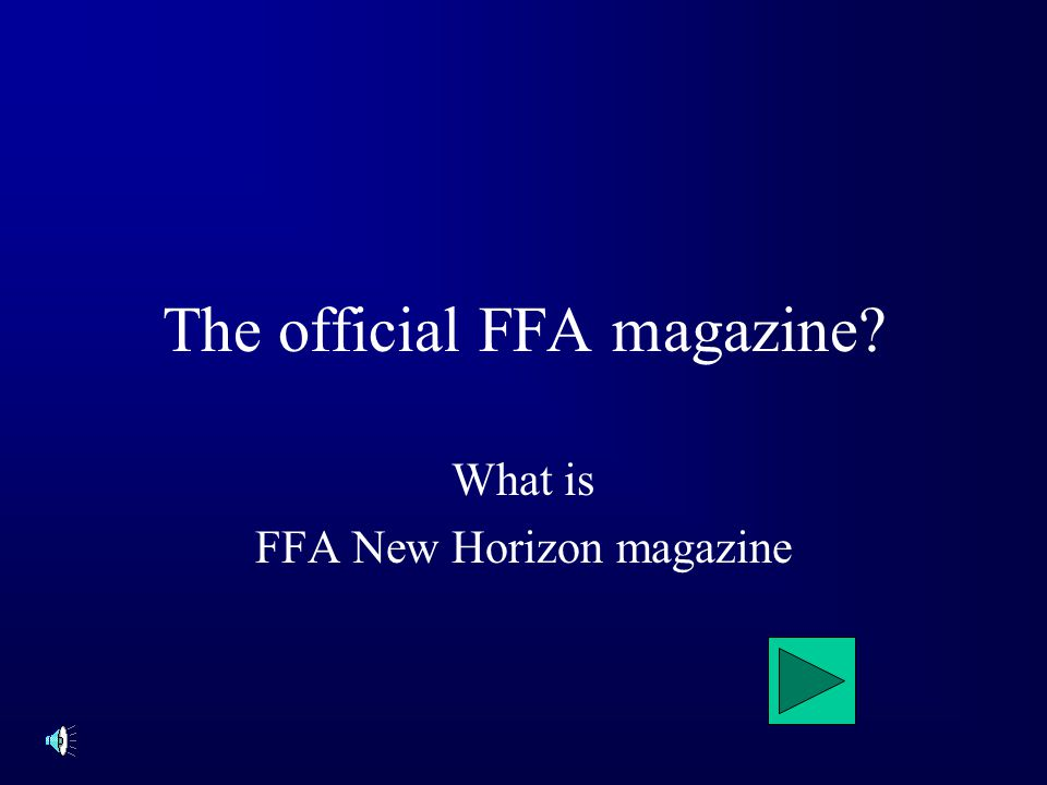 The official FFA magazine? What is FFA New Horizon magazine