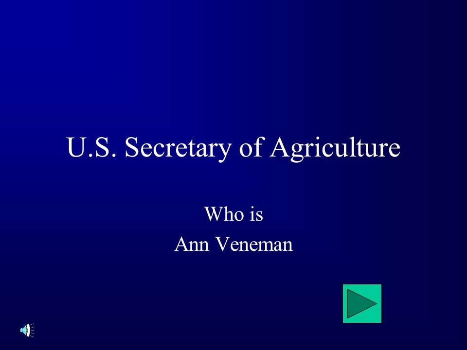 U.S. Secretary of Agriculture Who is Ann Veneman