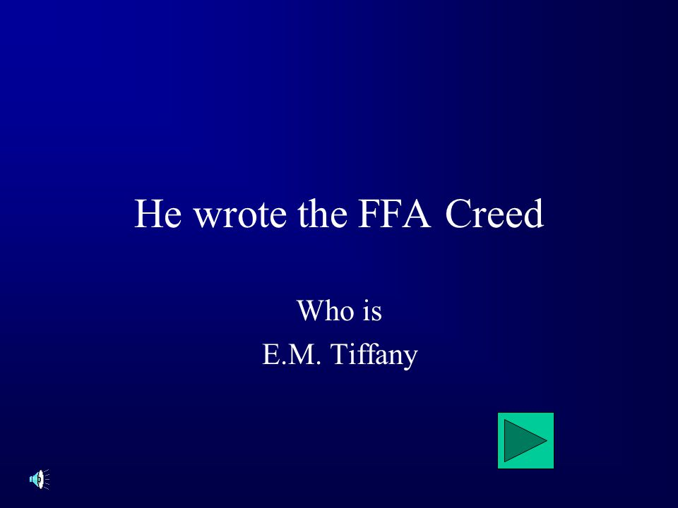 He wrote the FFA Creed Who is E.M. Tiffany