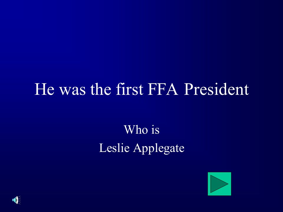 He was the first FFA President Who is Leslie Applegate