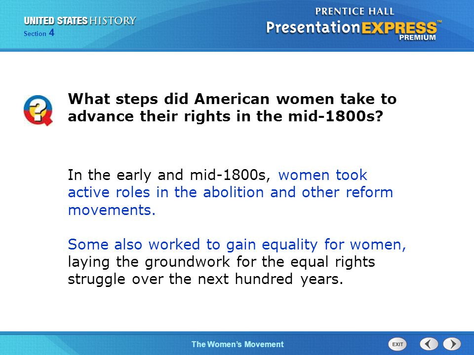 The Women's Movement Section 4 In 1848, New York passed the Married Women's Property Act, guaranteeing women property rights for the first time.
