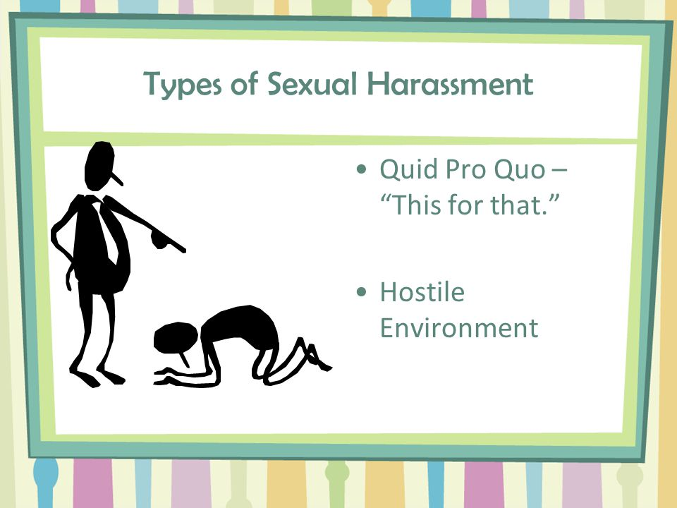 Elements of Sexual Harassment Unwelcome sexual advances; Requests for sexual favors; Other sexual conduct--physical or verbal; Any conduct or offensive unequal treatment which occurs because of gender.