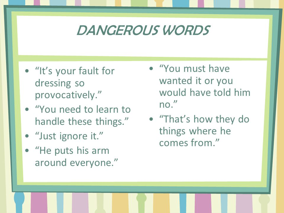 DANGEROUS WORDS WHEN RESPONDING TO COMPLAINTS, BE CAREFUL THAT THESE WORDS DO NOT COME OUT OF YOUR MOUTH: It's just teasing – no big deal.