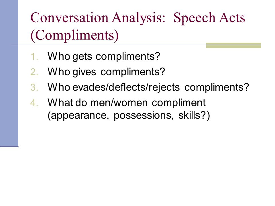 Conversation Analysis: Speech Acts (Compliments) 1.