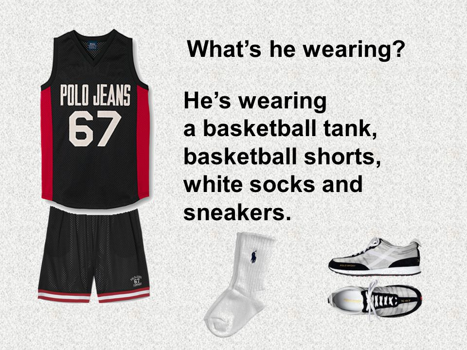 What's he wearing? He's wearing a basketball tank, basketball shorts, white socks and sneakers.