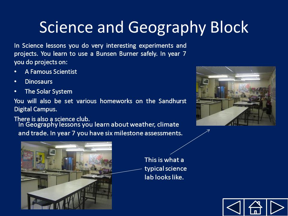 Science and Geography Block In Science lessons you do very interesting experiments and projects.