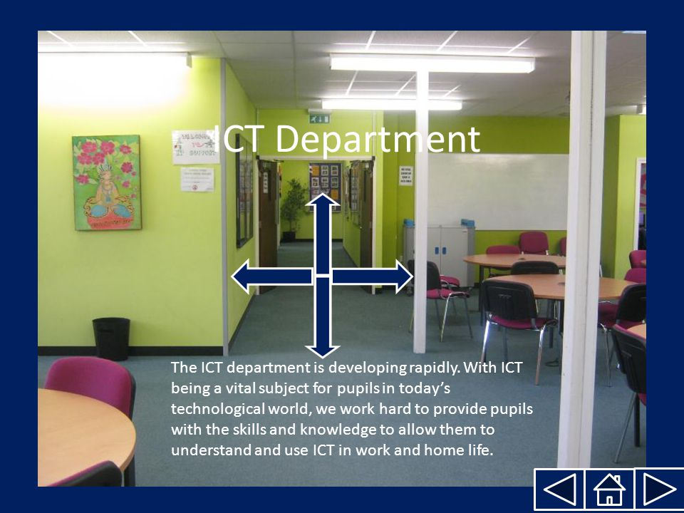 ICT Department The ICT department is developing rapidly.