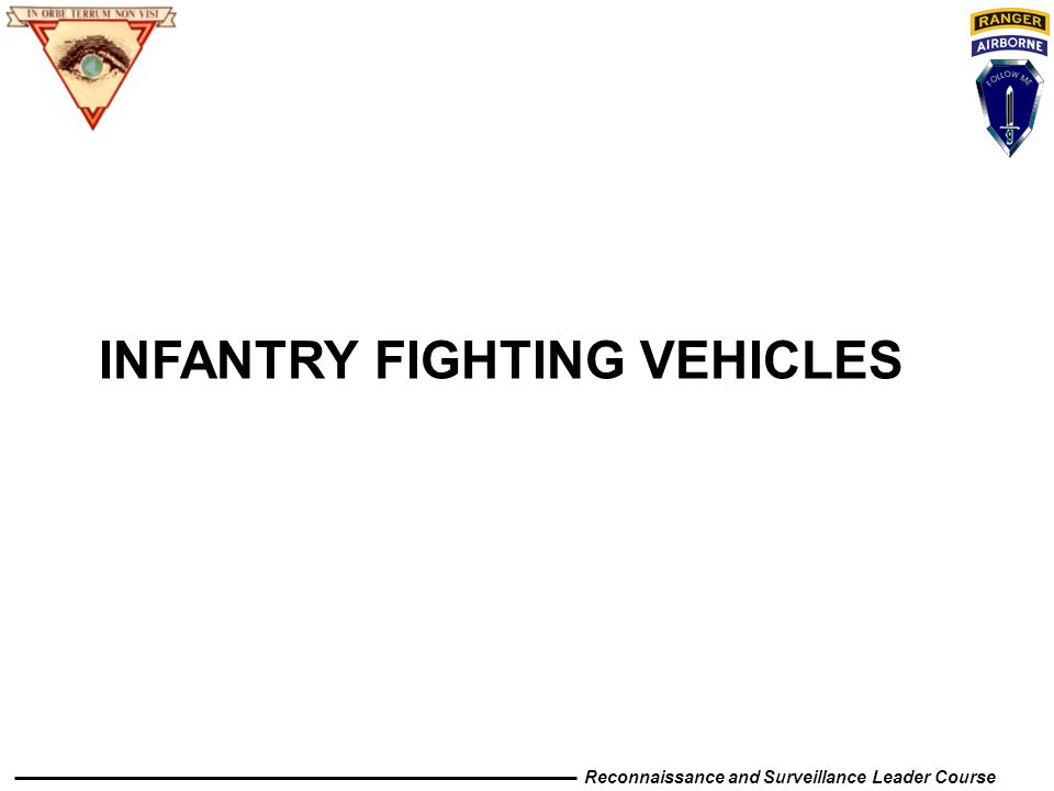 Reconnaissance and Surveillance Leader Course INFANTRY FIGHTING VEHICLES