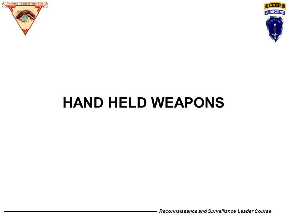 Reconnaissance and Surveillance Leader Course HAND HELD WEAPONS