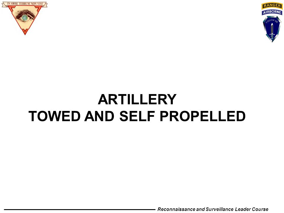 Reconnaissance and Surveillance Leader Course ARTILLERY TOWED AND SELF PROPELLED