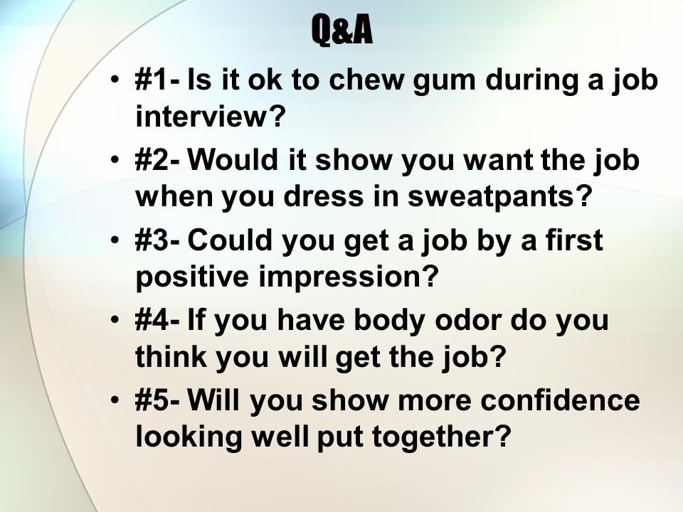 Q&A #1- Is it ok to chew gum during a job interview.