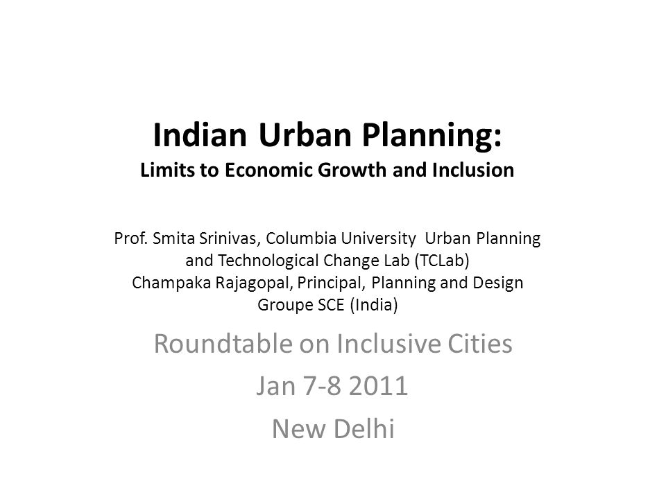 Indian Urban Planning: Limits to Economic Growth and Inclusion Prof.