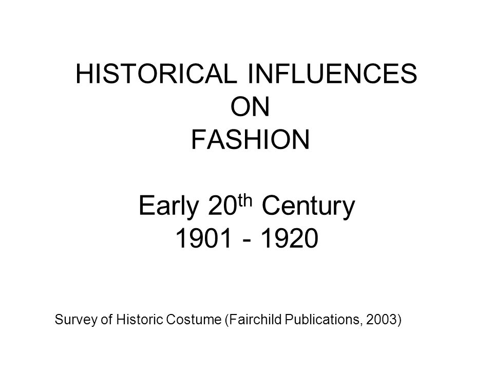 HISTORICAL INFLUENCES ON FASHION 1975-1996 Survey of Historic Costume (Fairchild Publications, 2003)